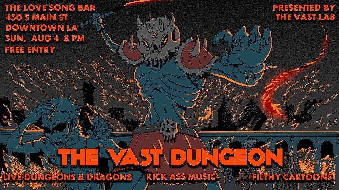 The Vast Dungeon on 8/4